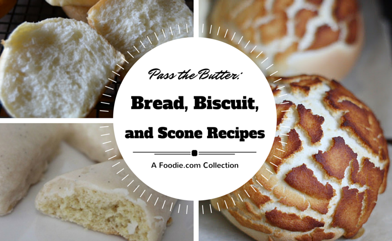 biscuit, scone, and bread recipes